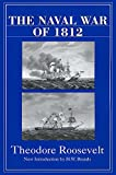 Roosevelt, Theodore: The Naval War Of 1812