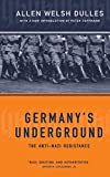 Dulles, Allen Welsh: Germany&#39;s Underground