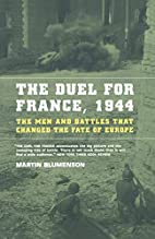 The Duel for France, 1944: The Men and…