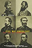 Wood, W. J.: Civil War Generalship: The Art of Command