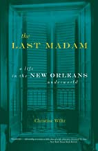 The Last Madam: A Life in the New Orleans…