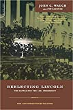 Waugh, John C.: Reelecting Lincoln: The Battle for the 1864 Presidency