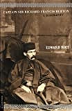 Rice, Edward: Captain Sir Richard Francis Burton: A Biography