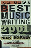 Hornby, Nick: Da Capo Best Music Writing 2001: The Year's Finest Writing on Rock, Po, Jazz, Country & More