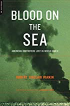 Blood on the Sea by Robert Sinclair Parkin