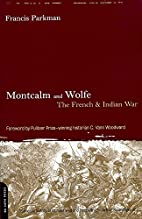 Montcalm and Wolfe by Francis Parkman
