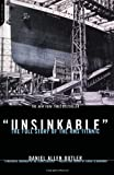 Butler, Daniel Allen: Unsinkable: The Full Story of Rms Titanic
