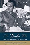 Bach, Steven: Dazzler : The Life and Times of Moss Hart