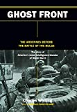 Whiting, Charles: Ghost Front: The Ardennes Before the Battle of the Bulge