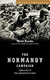 Brooks, Victor: The Normandy Campaign: From D-Day to the Liberation of Paris