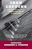Herbert A. Werner: Iron Coffins: A Personal Account Of The German U-boat Battles Of World War II