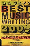 Jonathan Lethem: Da Capo Best Music Writing 2002: The Year's Finest Writing On Rock, Pop, Jazz, Country, & More