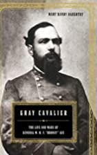Gray Cavalier: The Life and Wars of General…