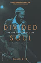 Divided Soul: The Life of Marvin Gaye by…