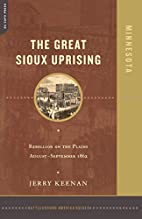 The Great Sioux Uprising: Rebellion on the…