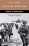 Heinz, W. C.: When We Were One: Stories of World War II