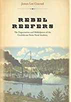 Rebel Reefers: The Organization And…