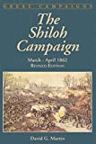 Martin, David G.: The Shiloh Campaign: March - April 2862
