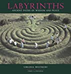 Labyrinths Ancient Paths of Wisdom and Peace…
