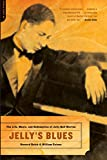 Reich, Howard: Jelly's Blues: The Life, Music, and Redemption of Jelly Roll Morton