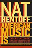 Hentoff, Nat: American Music Is