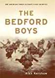 Kershaw, Alex: The Bedford Boys: One American Town&#39;s Ultimate D-Day Sacrifice