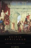 Hart, B.H. Liddell: Scipio Africanus: Greater Than Napoleon