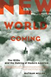 Miller, Nathan: New World Coming: The 1920s and the Making of Modern America