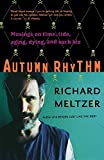 Meltzer, Richard: Autumn Rhythm: Musings On Time, Tide, Aging, Dying, And Such Biz