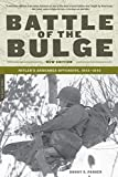 Parker, Danny S.: The Battle Of The Bulge: Hitler&#39;s Ardennes Offensive, 1944-1945