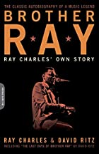 Brother Ray: Ray Charles' Own Story by Ray…