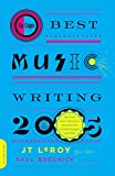 Leroy, J. T.: Da Capo Best Music Writing 2005: The Year's Fines Writing on Rock, Hip-hop, Jazz, Pop, Country & More