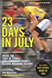 Wilcockson, John: 23 Days In July: Inside Lance Armstrong&#39;s Record-Breaking Tour De France Victory