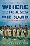 Stowers, Carlton: Where Dreams Die Hard: A Small American Town And Its Six-man Football Team