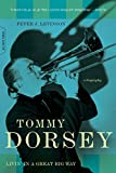 Levinson, Peter: Tommy Dorsey: Livin&#39; in a Great Big Way