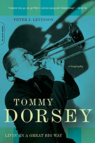 tommy-dorsey-livin-in-a-great-big-way-a-biography