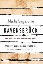 Michelangelo in Ravensbruck: One Woman's War…