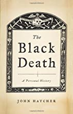The Black Death: A Personal History by John…