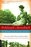 Lanckoronska, Karolina: Michelangelo in Ravensbruck: One Woman's War Against the Nazis