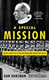Kurzman, Dan: Special Mission: Hitler's Secret Plot to Seize the Vatican and Kidnap Pope Pius XII