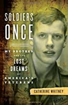 Soldiers Once: My Brother and the Lost…