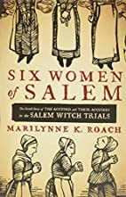 Six Women of Salem: The Untold Story of the…
