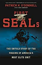 First SEALs: The Untold Story of the Forging…