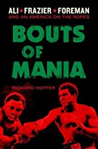 Bouts of Mania: Ali, Frazier, and…