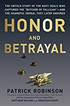 Honor and Betrayal: The Untold Story of the…