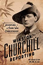 Winston Churchill Reporting: Adventures of a…