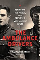 The Ambulance Drivers: Hemingway, Dos…