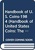 Yeoman, R. S.: Handbook of U. S. Coins-1984 (Handbook of United States Coins: The Official Blue Book (Paper))