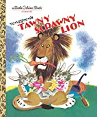 The Tawny Scrawny Lion by Kathryn Jackson