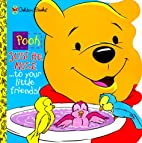 Pooh Just Be Nice...to Your Little Friends!…